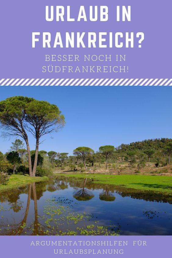 Urlaub in Frankreich? Besser noch in Südfrankreich! Oder lieber in die Provence oder an die Côte d'Azur? Argumentationshilfen für die nächste Urlaubsplanung